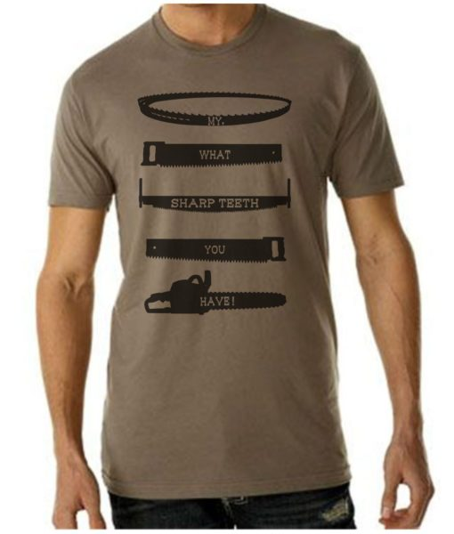 T-shirt with my what sharp teeth you have saying ing warm grey